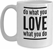 Do What You Love What You Do Coffee Mug