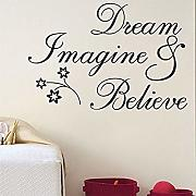 Dream Imagine And Believe Inspirational Wall Decal
