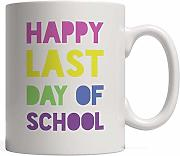 Happy Last Day of School Mug to Finally Celebrate