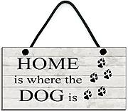 Home is where the dog is Plaque/Home Sign Dog
