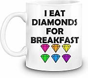 I Eat Diamonds For Breakfast Custom Printed Coffee