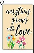 Novelcustom Everything Grows with Love Garden Flag