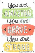 You Are Amazing You Are Brave You Are Strong Metal